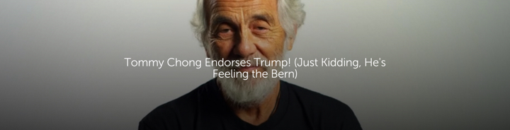 Tommy Chong Endorses Trump! (Just Kidding, He's Feeling the Bern)