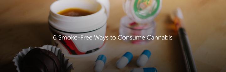 6 Smoke-Free Ways to Consume Cannabis