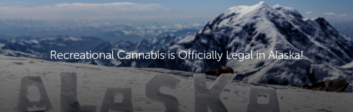 Recreational Cannabis is Officially Legal in Alaska!