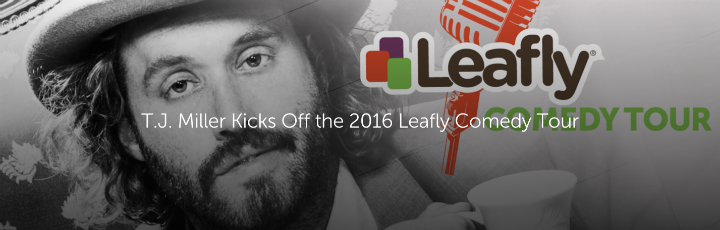 T.J. Miller Kicks Off the 2016 Leafly Comedy Tour