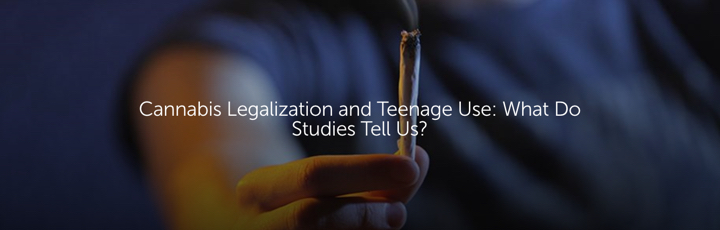 Cannabis Legalization and Teenage Use: What Do Studies Tell Us?
