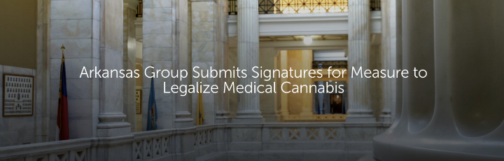Arkansas Group Submits Signatures for Measure to Legalize Medical Cannabis