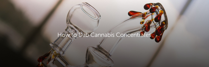 How to Dab Cannabis Concentrates
