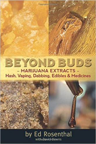 Beyond Buds: Marijuana Extracts: Hash, Vaping, Dabbing, Edibles & Medicines