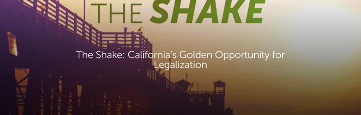 The Shake: California's Golden Opportunity for Legalization