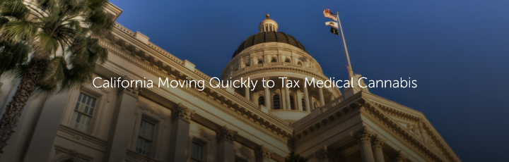 California Moving Quickly to Tax Medical Cannabis