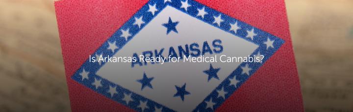 Is Arkansas Ready for Medical Cannabis?