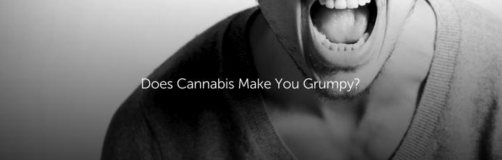 Does Cannabis Make You Grumpy?