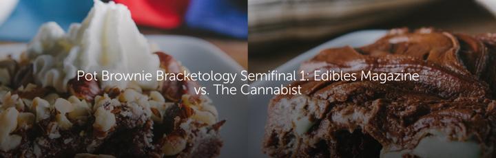 Pot Brownie Bracketology Semifinal 1: Edibles Magazine vs. The Cannabist