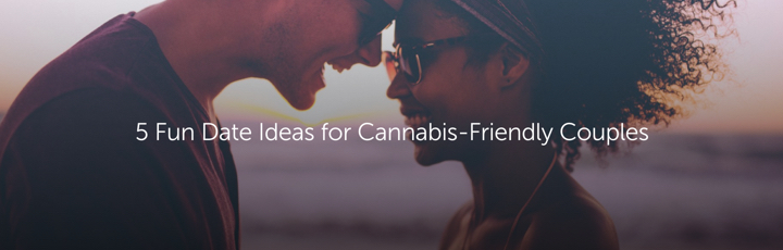 5 Fun Date Ideas for Cannabis-Friendly Couples