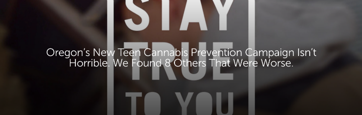 Oregon's New Teen Cannabis Prevention Campaign Isn't Horrible. We Found 8 Others That Were Worse.