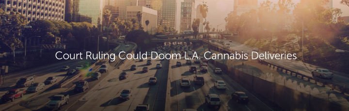 Court Ruling Could Doom L.A. Cannabis Deliveries