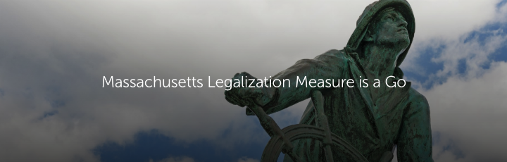 Massachusetts Legalization Measure is a Go