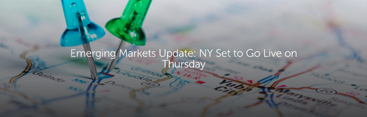 Emerging Markets Update: NY Set to Go Live on Thursday