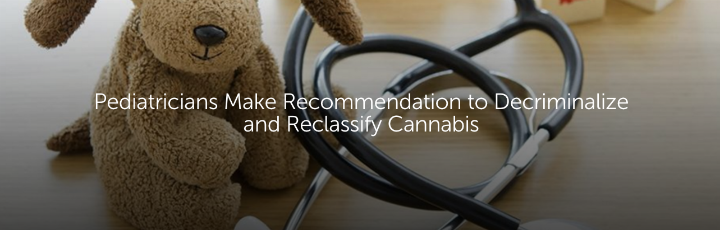 Pediatricians Make Recommendation to Decriminalize and Reclassify Cannabis