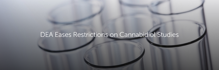DEA Eases Restrictions on Cannabidiol Studies