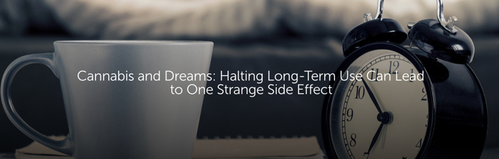 Cannabis and Dreams: Halting Long-Term Use Can Lead to One Strange Side Effect