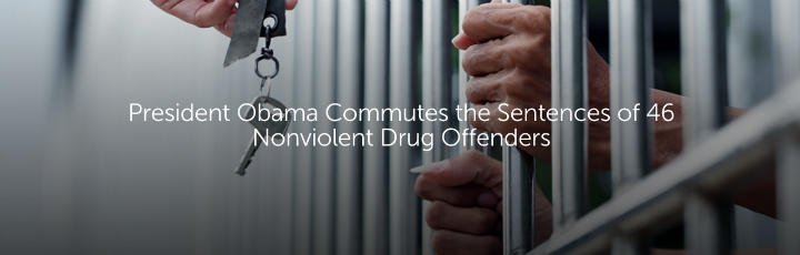 Obama Commutes the Sentence of 46 Nonviolent Drug Offenders