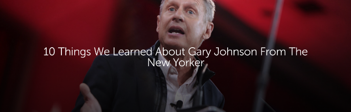 10 Things We Learned About Gary Johnson From The New Yorker