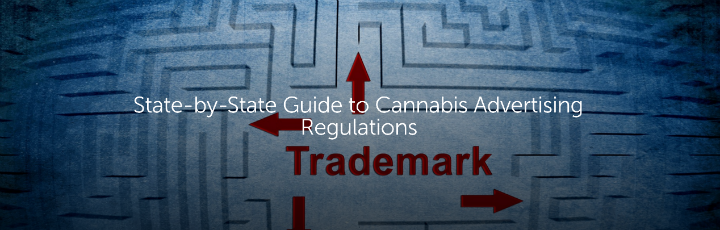 State-by-State Guide to Cannabis Advertising Regulations