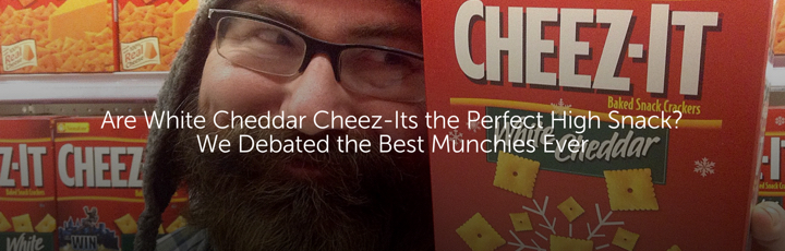 Are White Cheddar Cheez-Its the Perfect High Snack? We Debated the Best Munchies Ever