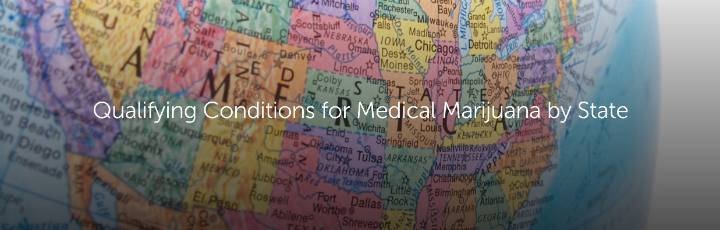 Qualifying Conditions for Medical Marijuana by State