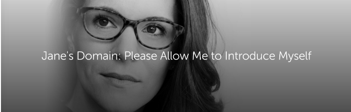 Jane's Domain: Please Allow Me to Introduce Myself