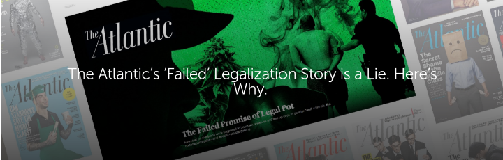 The Atlantic's 'Failed' Legalization Story is a Lie. Here's Why.