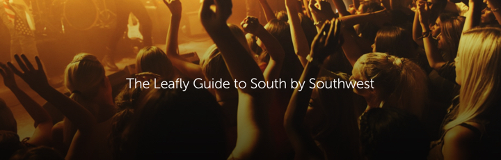 The Leafly Guide to South by Southwest