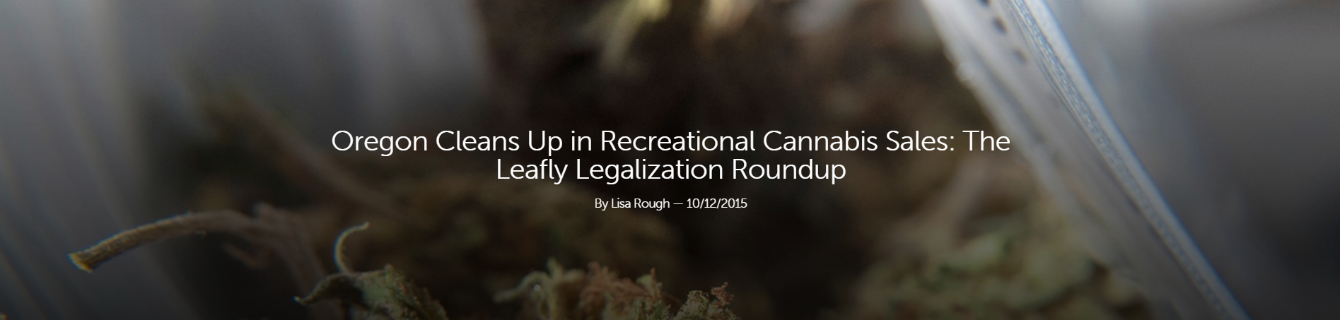 Oregon Cleans Up in Recreational Cannabis Sales: The Leafly Legalization Roundup