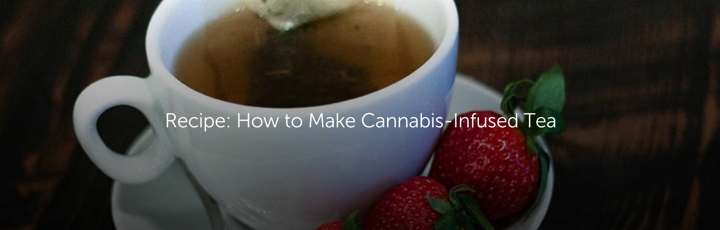 Recipe: How to Make Cannabis-Infused Tea