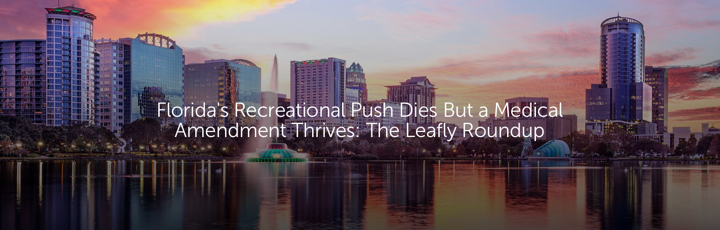 Florida's Recreational Push Dies But a Medical Amendment Thrives: The Leafly Roundup