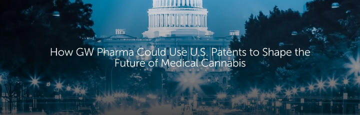 How GW Pharma Could Use U.S. Patents to Shape the Future of Medical Cannabis