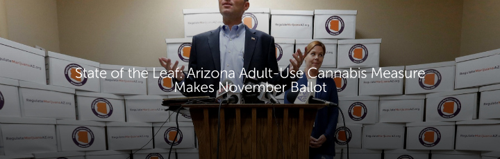 State of the Leaf: Arizona Adult-Use Cannabis Measure Makes November Ballot