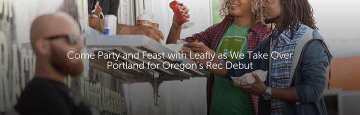 Come Party and Feast with Leafly as We Take Over Portland for Oregon's Rec Debut
