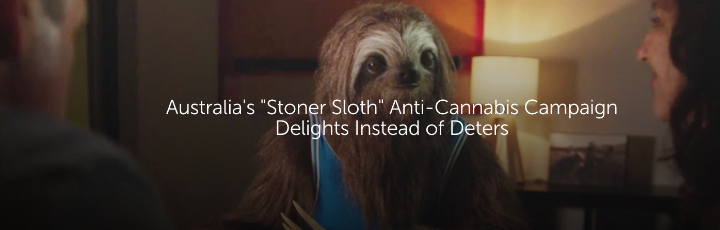 "Australia's ""Stoner Sloth"" Anti-Cannabis Campaign Delights Instead of Deters"