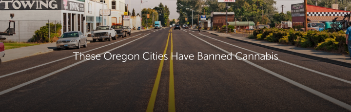 These Oregon Cities Have Banned Cannabis