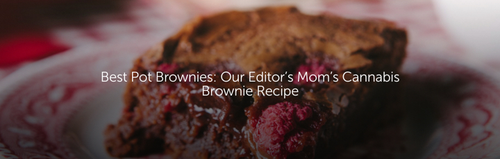 Best Pot Brownies: Our Editor's Mom's Cannabis Brownie Recipe