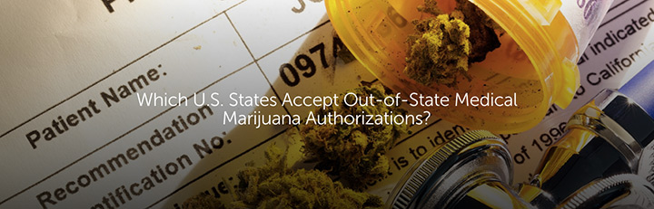 Which U.S. States Accept Out-of-State Medical Marijuana Authorizations?
