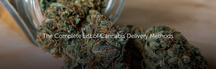 The Complete List of Cannabis Delivery Methods