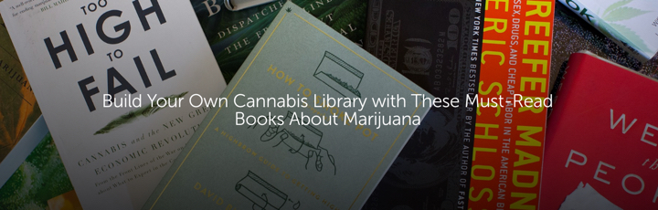Build Your Own Cannabis Library with These Must-Read Books About Marijuana