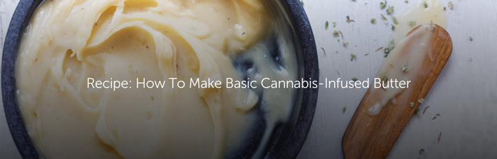 Recipe: How To Make Basic Cannabis-Infused Butter