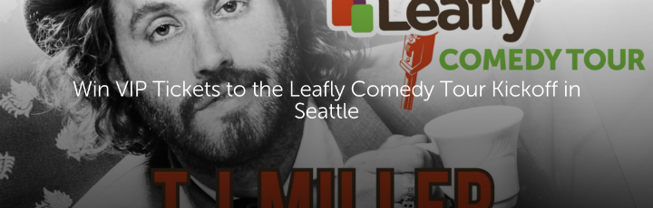 Win VIP Tickets to the Leafly Comedy Tour Kickoff in Seattle