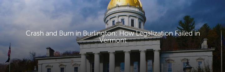 Crash and Burn in Burlington: How Legalization Failed in Vermont