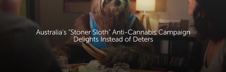 Australia's 'Stoner Sloth' Anti-Cannabis Campaign Delights Instead of Deters