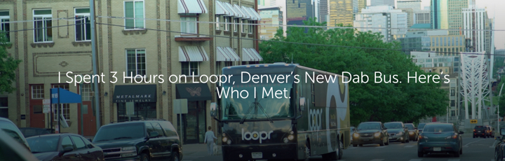 I Spent 3 Hours on Loopr, Denver's New Dab Bus. Here's Who I Met.