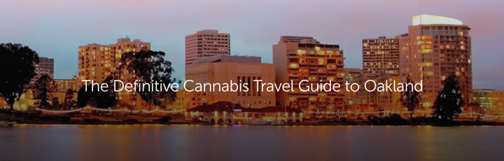 The Definitive Cannabis Travel Guide to Oakland