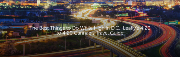 "Leafly ""Best Things to Do While High in DC"" travel guide article header"