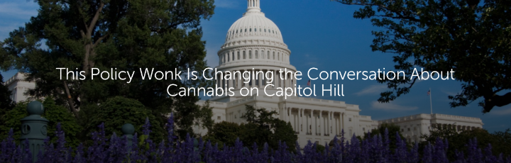 This Policy Wonk Is Changing the Conversation About Cannabis on Capitol Hill