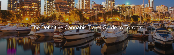 The Definitive Cannabis Travel Guide to Toronto